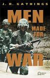 Men Made for War by J. R. Gathings
